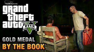 GTA 5 Mission #25 By The Book [100% Gold Medal