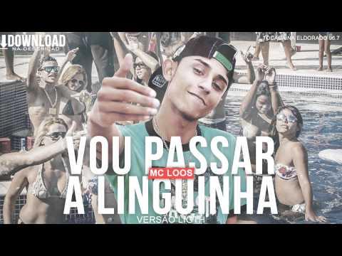 MC LOOS - VOU PASSAR A LINGUINHA (LIGTH) VERSÃO RÁDIO ELDORADO