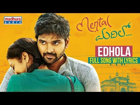 Edhola Full Song With Lyrics - Mental Madhilo