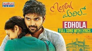Edhola Full Song With Lyrics - Mental Madhilo