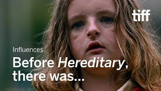 The films that influenced HEREDITARY | TIFF 2018