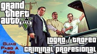 Grand Theft Auto V Logro / Trofeo: Criminal Profesional