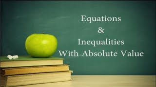 College Algebra Lesson 5: Equations and Inequalities with AbsoluteValues