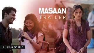 Masaan : Official Trailer - In Cinemas 24 July