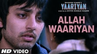 Yaariyan Allah Waariyan HD Video Song