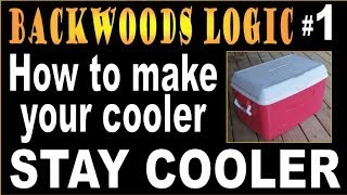 HOW TO MAKE YOUR COOLER STAY COOLER