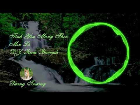 Tình Yêu Mang Theo Remix DJ Rum Barcadi - Miu Lê [NCS Video Style]