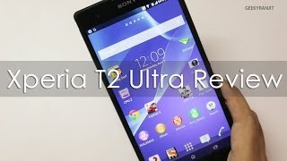 Sony Xperia T2 Ultra In-depth Review Including Camera