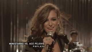Ministarke ft. Aco Pejovic - Poplava ( Official Video )