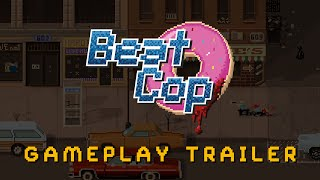 Beat Cop - Gameplay Trailer