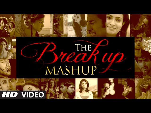 The Break Up MashUp Full Video Song | DJ Chetas