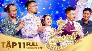 Sing My Song - Bài Hát Hay Nhất 2018 | Tập 11 Full HD Chung Kết: Lộn Xộn Band trở thành Quán quân