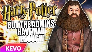 Harry Potter RP but the admins have had enough