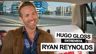 Hugo Gloss entrevista Ryan Reynolds - Deadpool 2