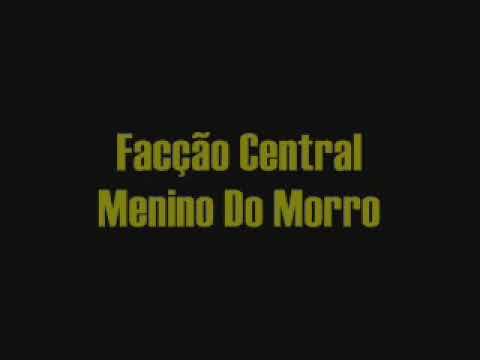 Facção Central - Menino Do Morro