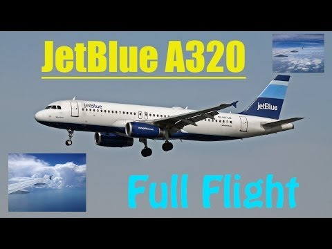 JetBlue Airways -- Airbus A320 FULL FLIGHT EXPERIENCE [720p HD]