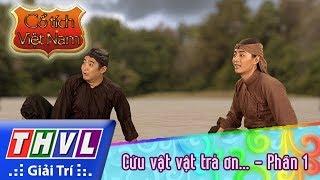 THVL | Cổ tích Việt Nam: Cứu vật vật trả ơn, cứu nhân nhân trả oán (Phần 1)