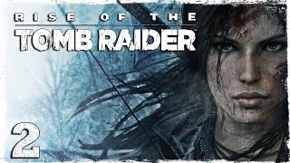 [Xbox One] Rise of the Tomb Raider. #2: Гробница пророка.