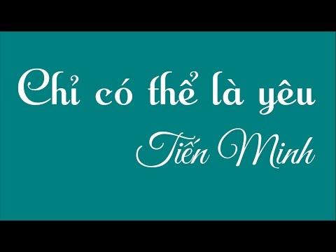 Chi co the la yeu - Tien Minh Lyric&Karaoke