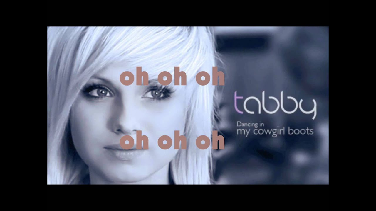 tabby dancing in my cowgirl boots lyrics youtube