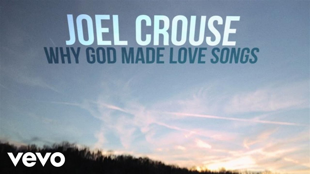 Video-Joel Crouse - Why God Made Love Songs (Lyric Video)