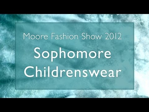 3 - Sophomore Childrenswear // 2012 Moore Fashion Show // Breaking Away