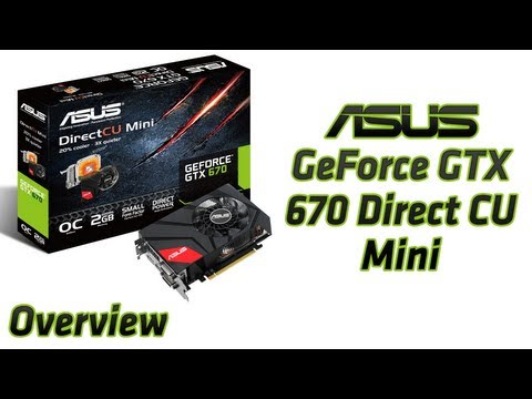 ASUS GeForce GTX 670 DirectCU Mini [Overview]