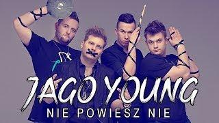 Jago Young - Nie powiesz nie