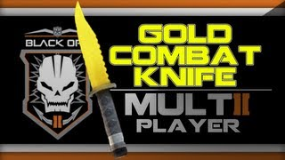 Black Ops 2 GOLD Combat Knife Camo Gameplay Online How