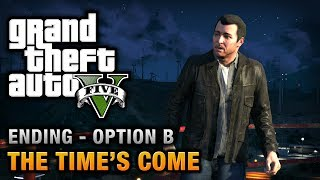 GTA 5 Ending B / Final Mission #2 The Time's Come