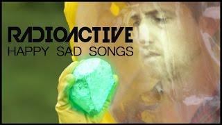 Radioactive - Happy Sad Songs (watch Non-U.S. at /thegregorybrothers)