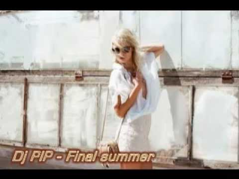 DJ PIP - Final Summer 2012 (Original Mix HIT Music Video BY Perfect Studio)