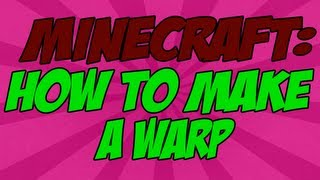 Minecraft Tutorials How To Make A Warp