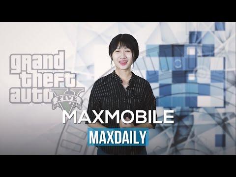 MaxDaily 21/10: Samsung ghét người chơi GTA5; Xperia X Compact chống nước  màu hồng, chỉ ở Nhật