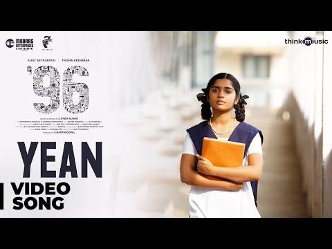 96 Songs - Yean Video Song - Vijay Sethupathi, Trisha - Govind Vasantha - C. Prem Kumar