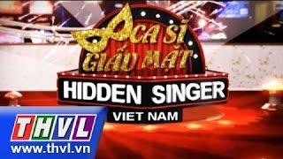 THVL   Ca sĩ giấu mặt - Tập 2: ca sĩ Phương Thanh