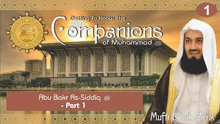 Getting To Know The Companions RA 01 Abu Bakr RA Mufti