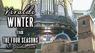 VIVALDI – WINTER (Four Seasons) Organ of Basílica de Santa María, Elche, Spain - JONATHAN SCOTT