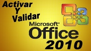 Activar Y Validar Microsoft Office Professional Plus 2010