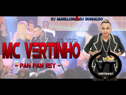 MC VERTINHO - PAN PAN HEY ( OFICIAL 2014 )