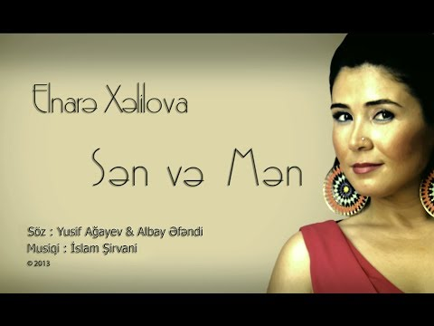 Elnare Xelilova (L-Nara) - Sen ve Men (ft. Islam Shirvany)