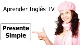 Aprender Inglés Presente Simple / Present Simple Tense
