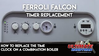 How to replace a boiler time clock | Ferroli Falcon