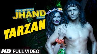 Tarzan Full Video Song Kuku Mathur Ki Jhand Ho Gayi