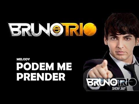 MELODY PODEM ME PRENDER - BRUNO E TRIO