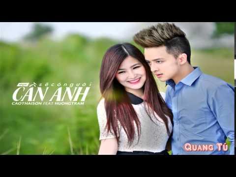 Sẽ Có Người Cần Anh [Remix] - Cao Thái Sơn ft Hương Tràm