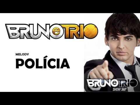 MELODY POLíCIA   BRUNO E TRIO