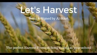 Let's Harvest Sung And Signed By Al Start
