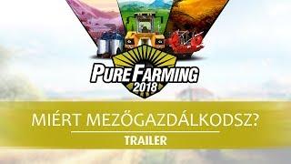 Pure Farming 2018 - 'Miért mezőgazdálkodsz?' Trailer