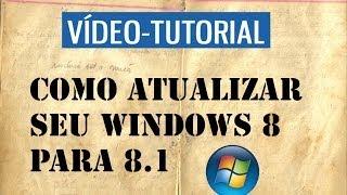 Tutorial Como Atualizar O Windows 8 Para O 8.1 (Versão